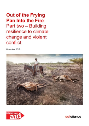 Out of the Frying Pan into the Fire Part Two – Building Resilience to Climate Change and Violent Conflict