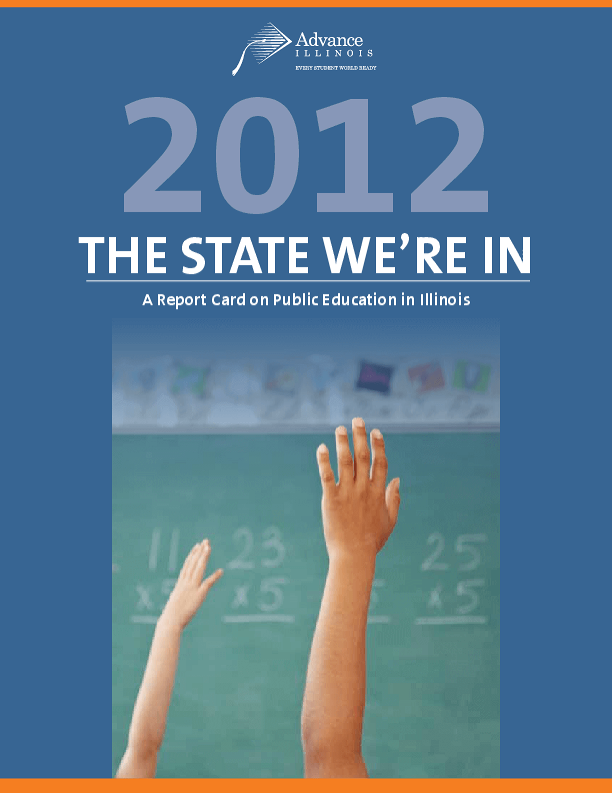 The State We're In: A Report Card on Public Education in Illinois 2012