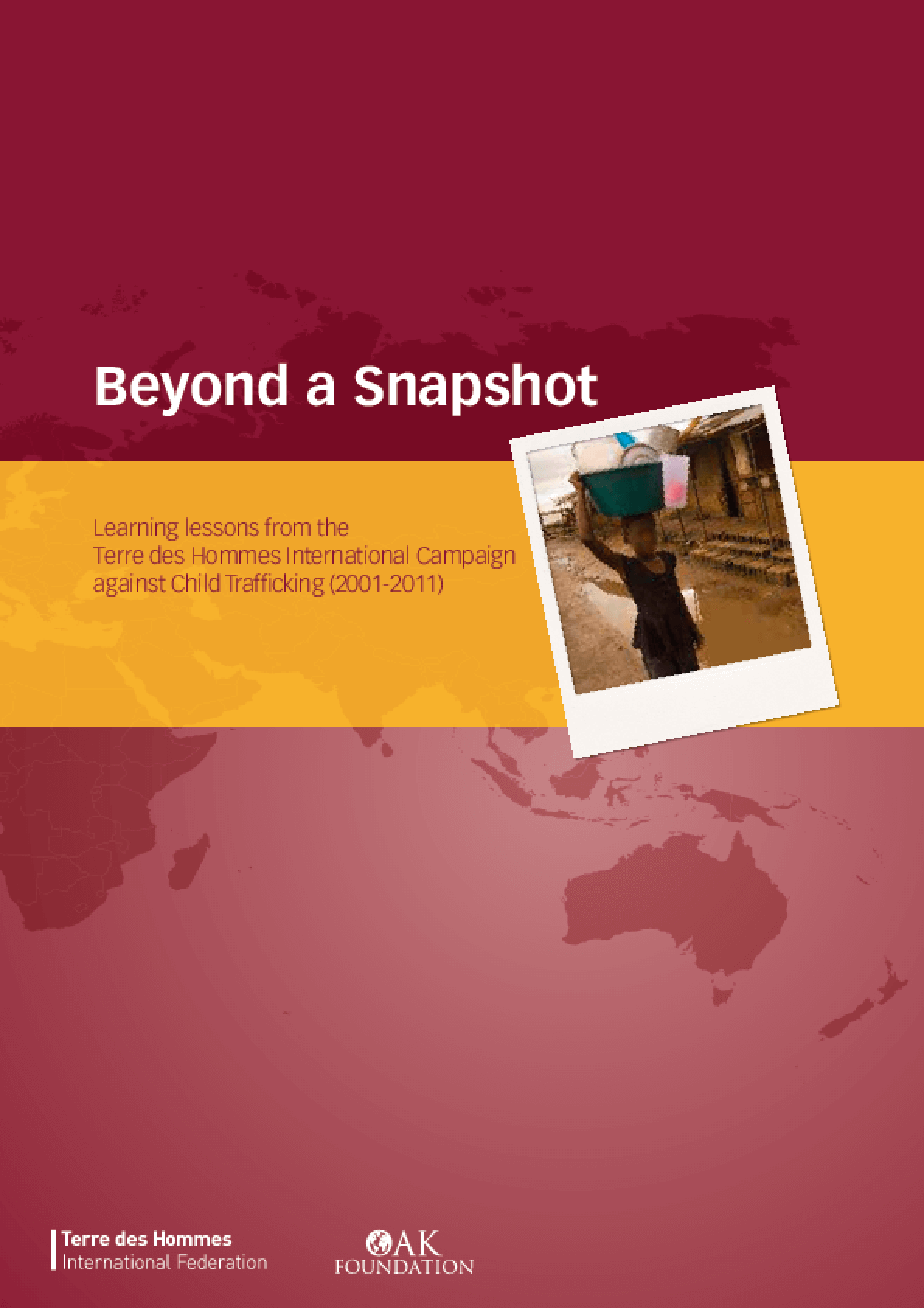 Beyond a Snapshot: Learning lessons from the Terre des Hommes International Campaign against Child Trafficking (2001-2011)