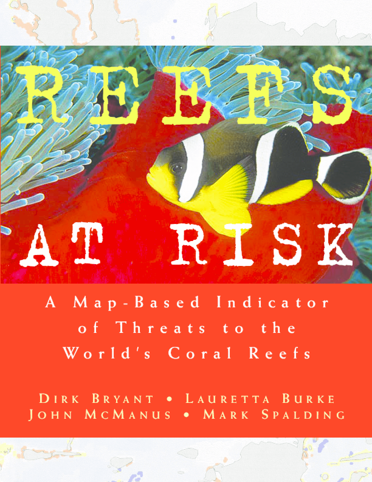 Reefs at Risk: A Map-Based Indicator of Threats to the Worlds Coral Reefs