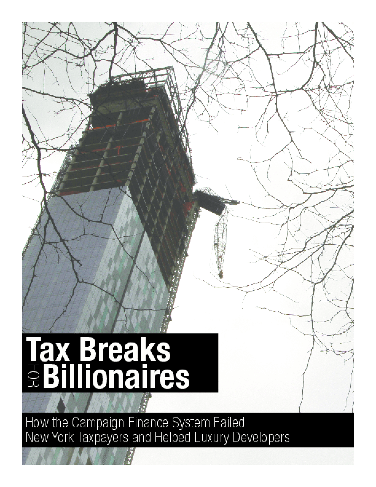 Tax Break for Billionaires: How the Campaign Finance System Failed New York Taxpayers and Helped Luxury Developers