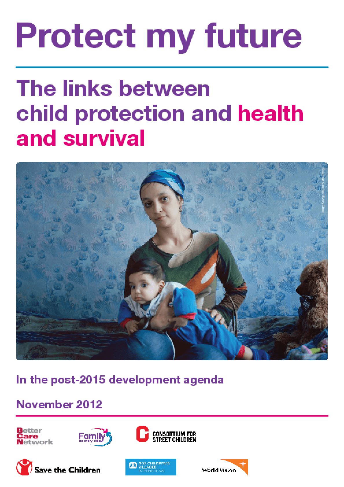 Protect My Future: The Links Between Child Protection and Health and Survival In the Post-2015 Development Agenda