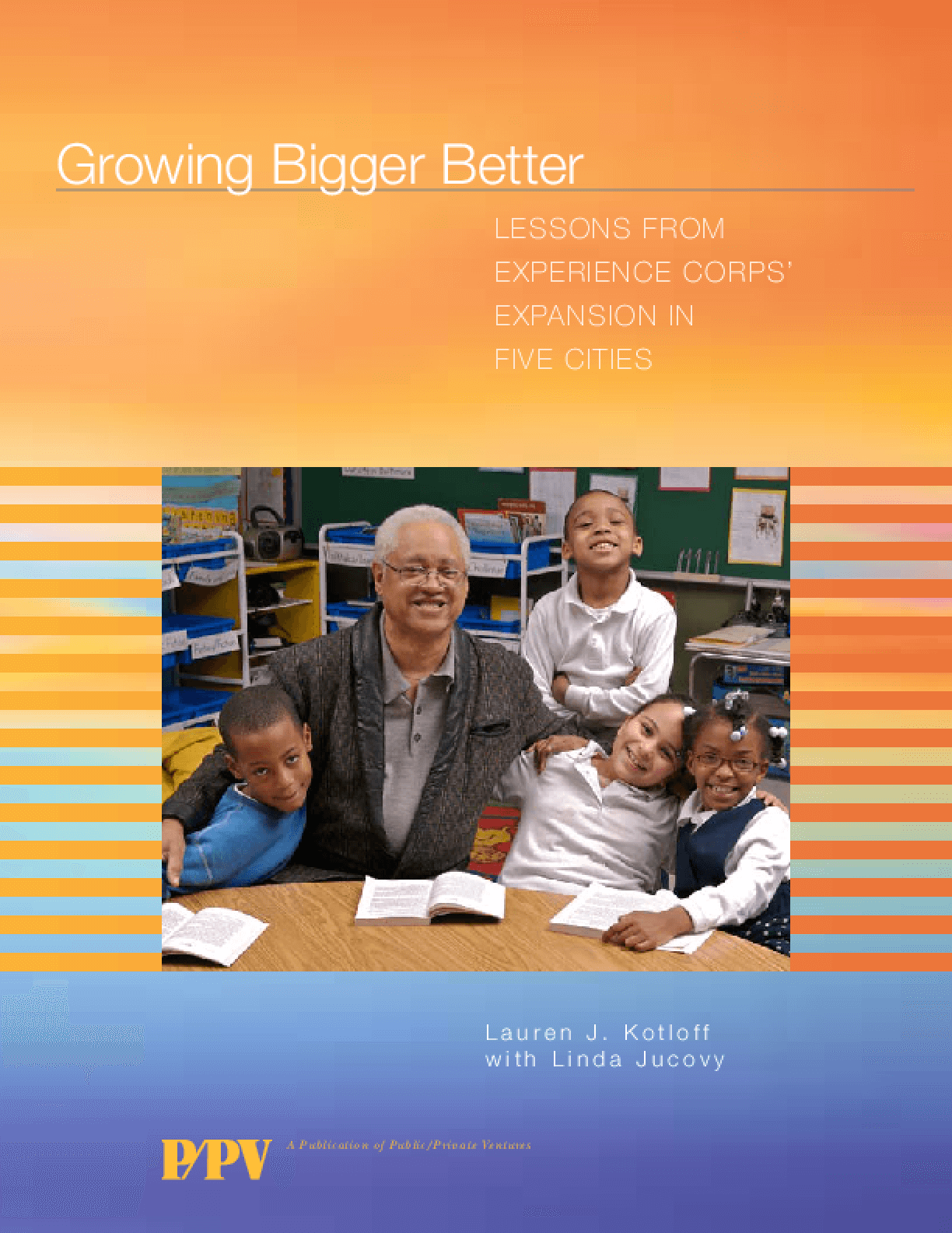Growing Bigger Better: Lessons from Experience Corps' Expansion in Five Cities
