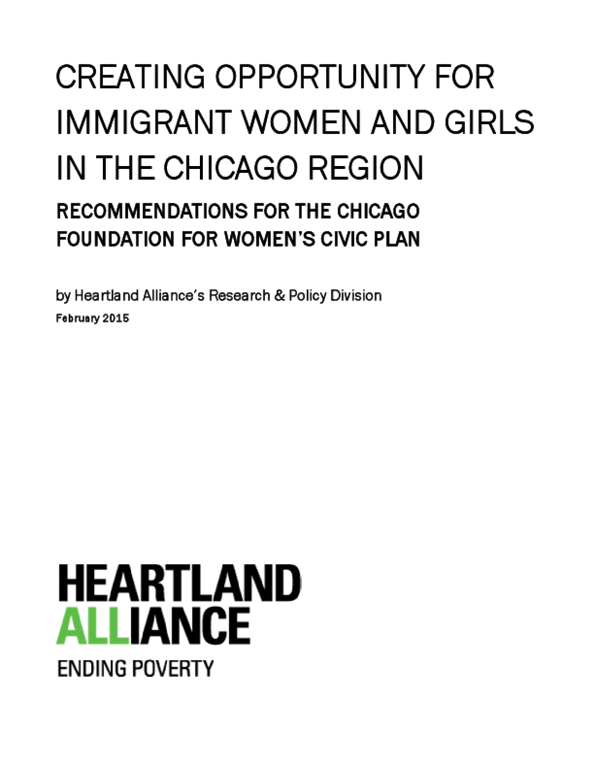 Creating Opportunity for Immigrant Women and Girls in the Chicago Region: Recommendations for the Chicago Foundation for Women's Civic Plan