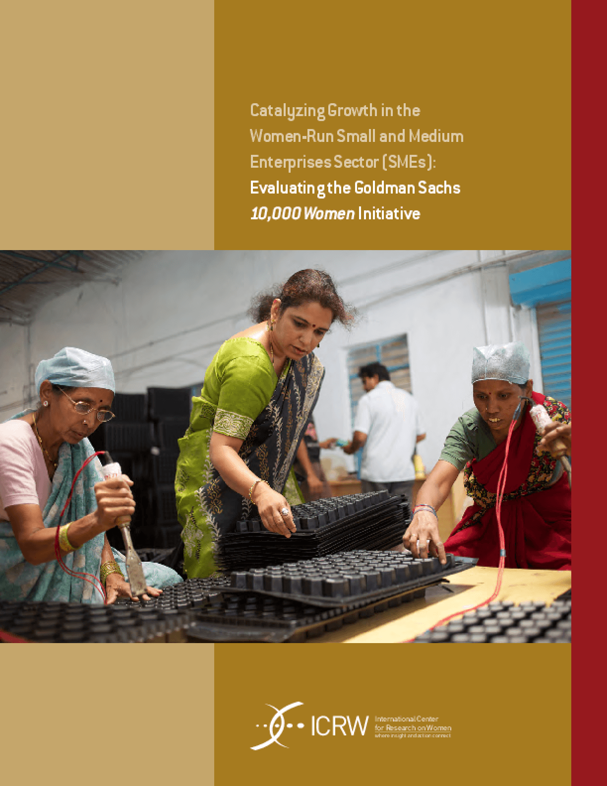 Catalyzing Growth in the Women-Run Small and Medium Enterprises Sector (SMEs): Evaluating the Goldman Sachs 10,000 Women Initiative