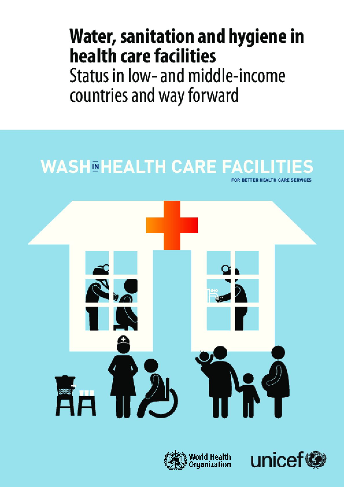 Water, Sanitation and Hygiene In Health Care Facilities: Status in Low- and Middle-income Countries and Way Forward