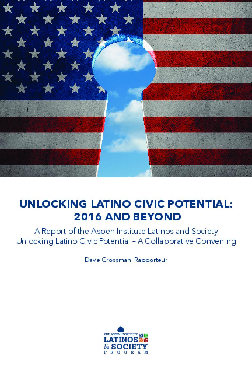 Unlocking Latino Civic Potential 2016 and Beyond