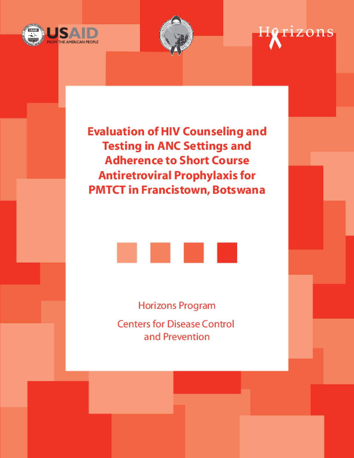 Evaluation of HIV counseling and testing in ANC settings and adherence to short course antiretroviral prophylaxis for PMTCT in Francistown, Botswana