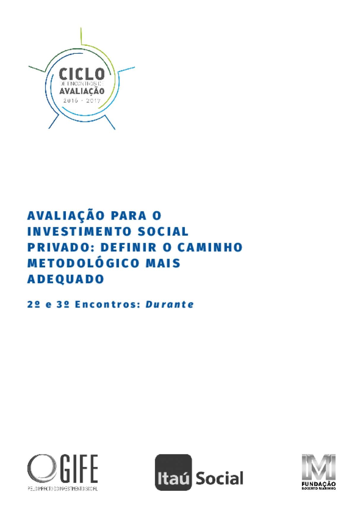 Avaliação para o investimento social privado: definir o caminho metodológico mais adequado