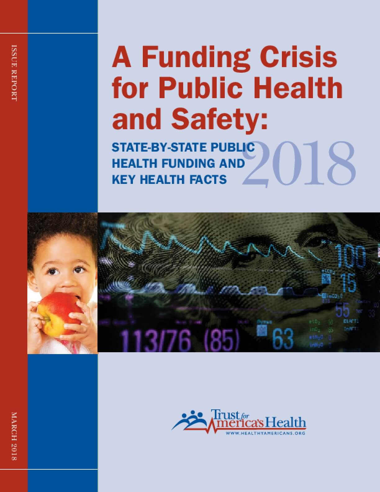 A Funding Crisis for Public Health and Safety: State-by-State and Federal Public Health Funding Facts and Recommendations 2018