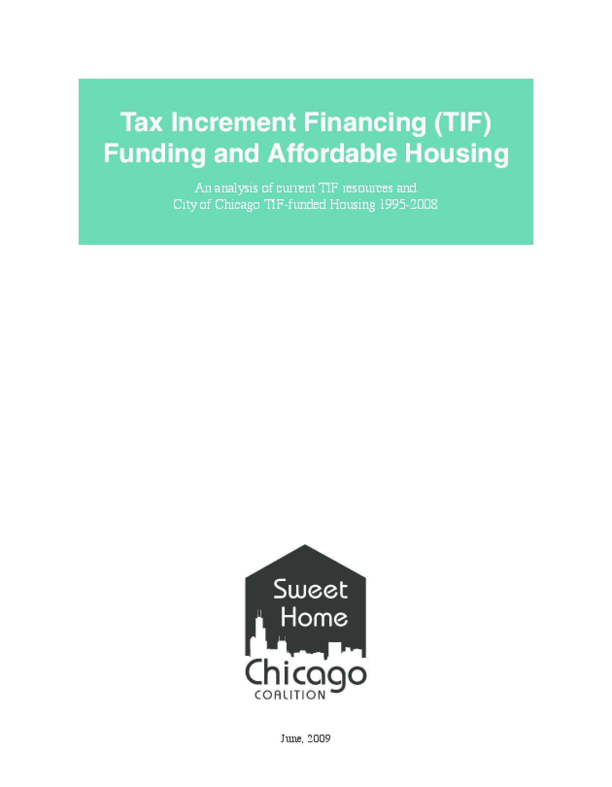 Tax Increment Financing (TIF) Funding and Affordable Housing: An analysis of current TIF resources and City of Chicago TIF-funded housing 1995-2008