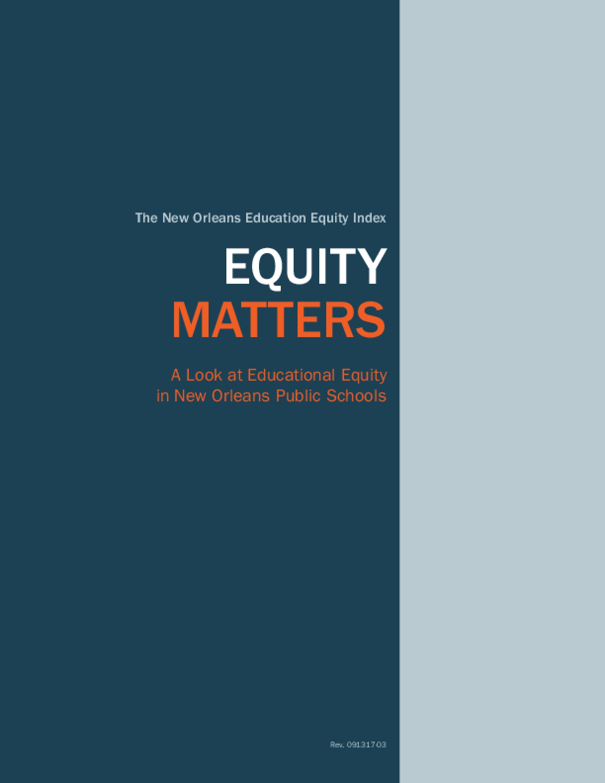 The New Orleans Education Equity Index: Equity Matters,  A Look at Educational Equity in New Orleans Public Schools