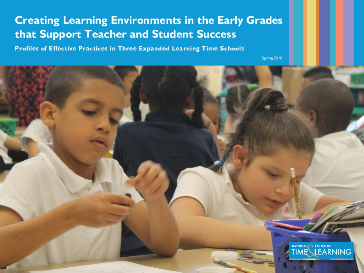 Creating Learning Environments in the Early Grades that Support Teacher and Student Success: Profiles of Effective Practices in Three Expanded Learning Time Schools