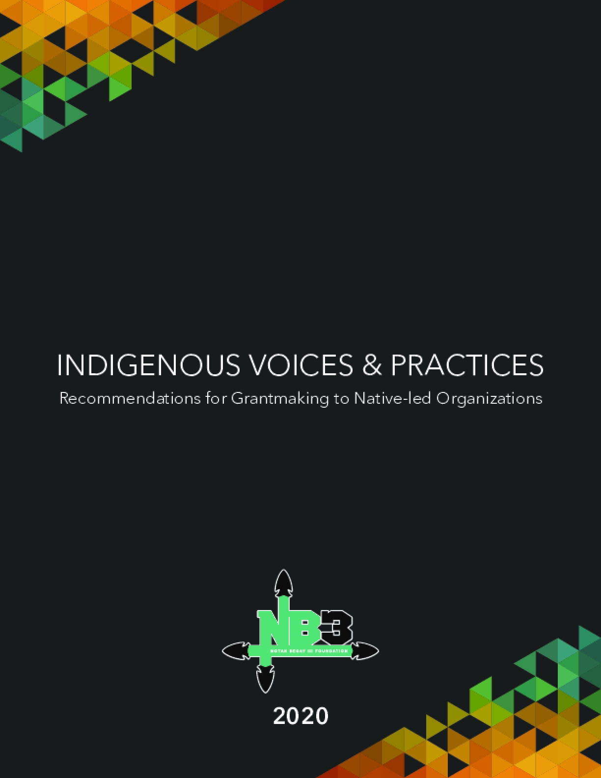 Indigenous Voices & Practices: Recommendations for Grantmaking to Native-led Organizations