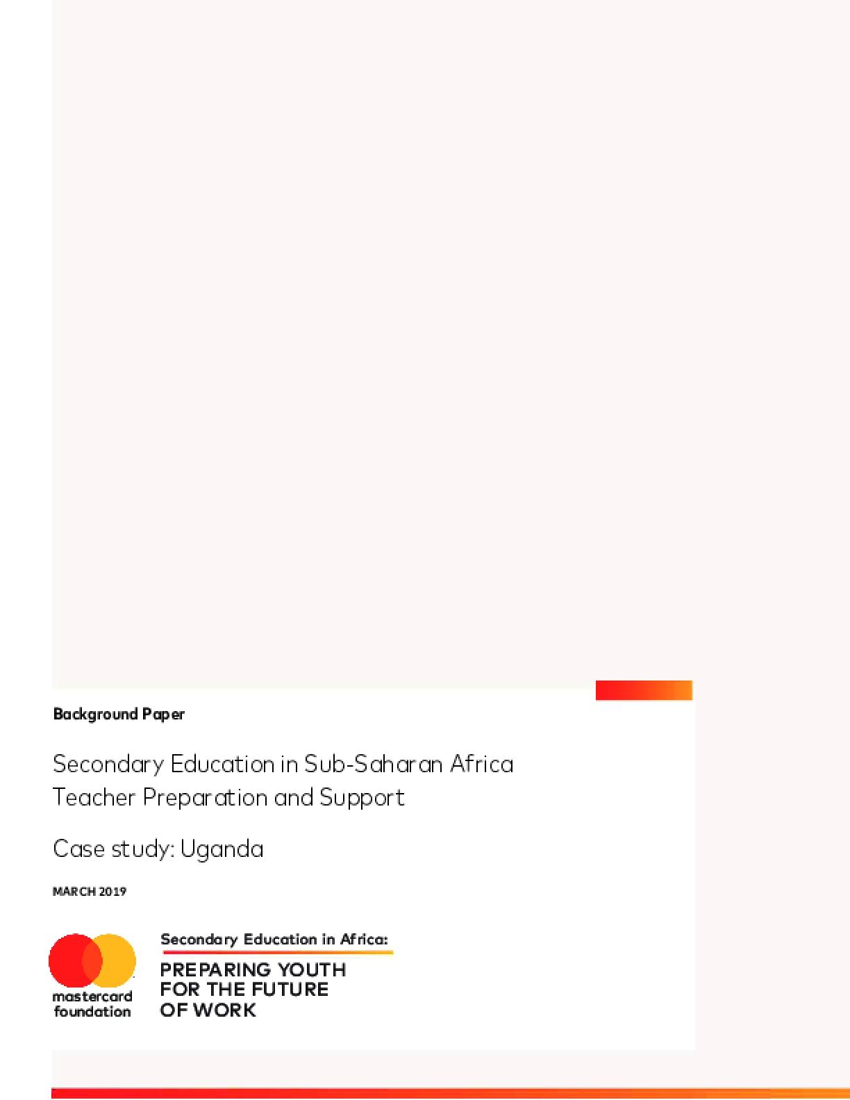 Secondary Education in Sub-Saharan Africa Teacher Preparation Deployment and Support Case Study Uganda