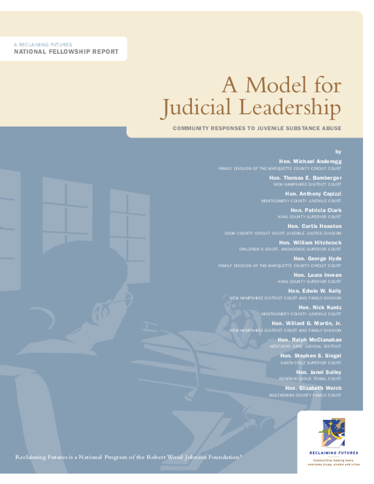 A Model for Judicial Leadership: Community Responses to Juvenile Substance Abuse