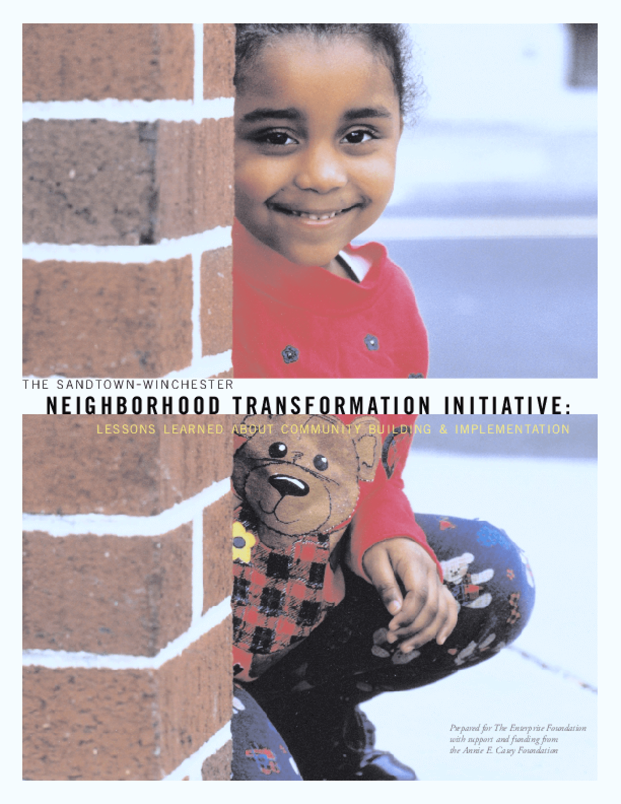The Sandtown-Winchester Neighborhood Transformation Initiative: Lessons Learned About Community Building & Implementation